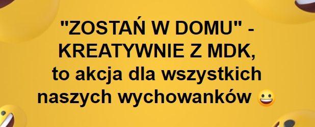 Zostań w domu z MDK!!!